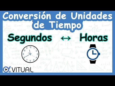 CONVERSIÓN DE UNIDADES DE TIEMPO: segundos a horas y horas a segundos (h a seg)