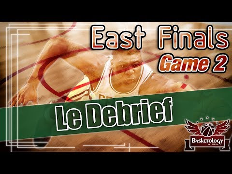 NBA Eastern Conference Finals - Match 2 - Le Debrief