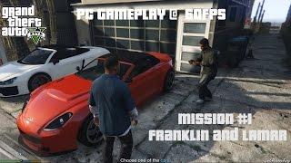 GTA V PC Gameplay - Mission #1[Franklin & Lamar] (60 FPS)