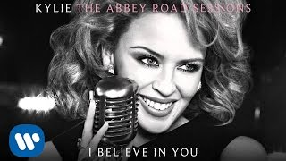 Kylie Minogue -  I Believe In You - The Abbey Road Sessions