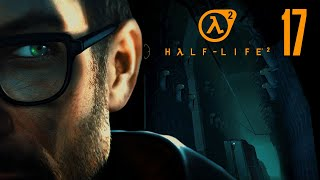 We're BUSTING Into The Citadel!! | HALF-LIFE 2 | Part 17