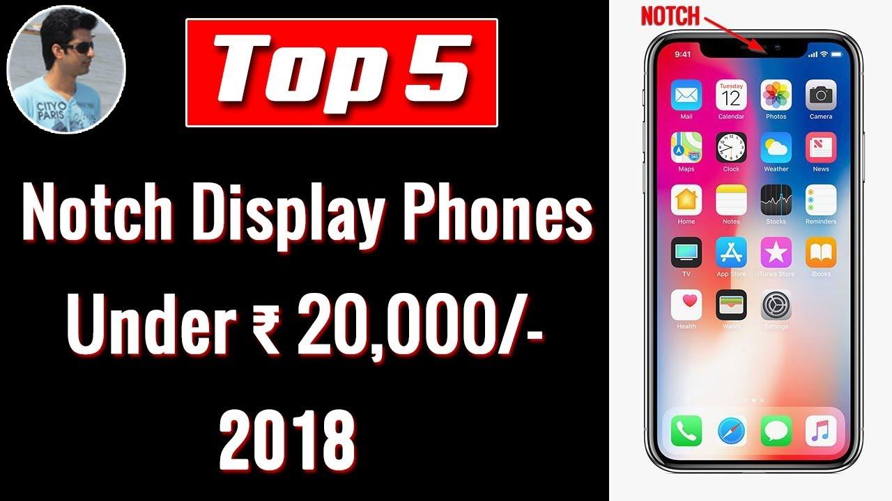 Best Notch Display Phones Under 20000 | Top 5 | 2018