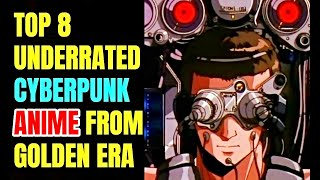 Top 8 Underrated Cyberpunk Anime From 80 S And Early 90 S Youtube