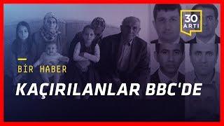 Ankara'da kaçırılan ve haber alınamayan 11 kişinin aileleri, bbc türkçe'ye konuştu | bir haber