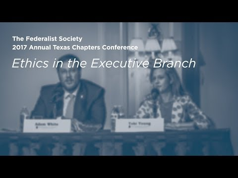 Ethics in the Executive Branch [2017 Annual Texas Chapters Conference]