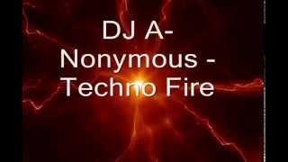 DJ A-nonymous Tecno Fire