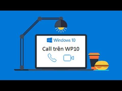 Hướng dẫn làm hiện Call/Call video trên wp10