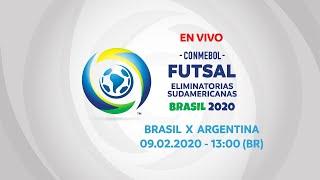 BRASIL X ARGENTINA I 09/02/2020 I CONMEBOL Futsal Eliminatorias Sudamericanas 2020
