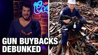 DEBUNKED: Gun Buyback Programs! | Louder with Crowder