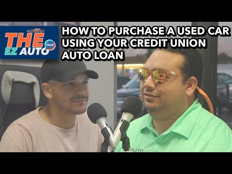 How To Purchase A Used Car Using Your Credit Union Auto Loan | The EZ AUTO Talk Ep31