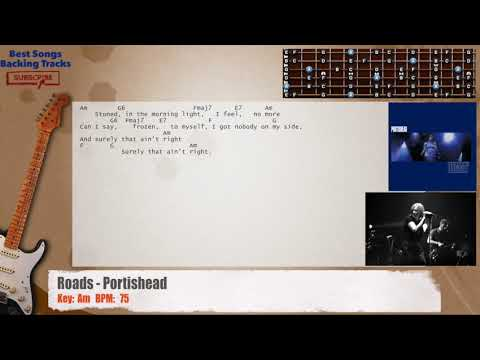 Roads - Portishead Guitar Backing Track with chords and lyrics