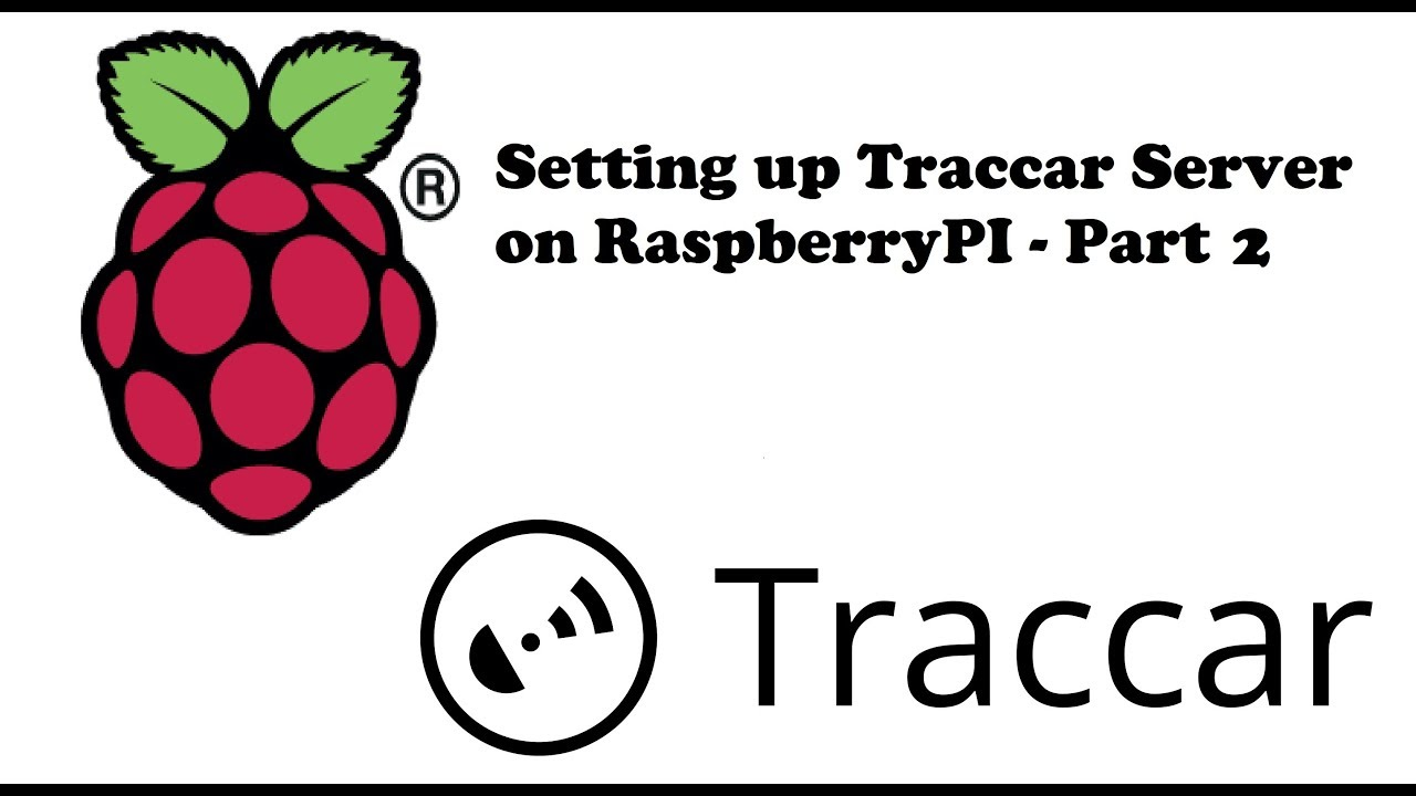 Setting up Traccar Server on RaspberryPI - Part 2