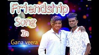 Chennai Gana | Gana Veera | Friendship Gana Song |  sabesh solomon 2019