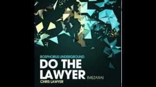 Chris Lawyer - Do The Lawyer (Mezara)