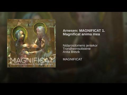 Arnesen: MAGNIFICAT 1. Magnificat anima mea