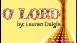 O Lord by Lauren Daigle with Lyrics