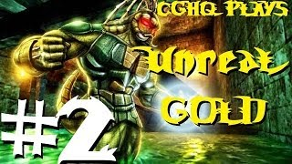 Unreal Gold Pt.2 | Walkthrough Gameplay w/CGHQ | 1080p HD PC