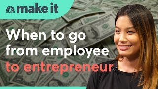 When to go from employee to entrepreneur   CNBC Make It