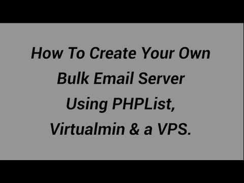 How To Create Your Own Bulk Email Server Using Virtualmin & PHPList