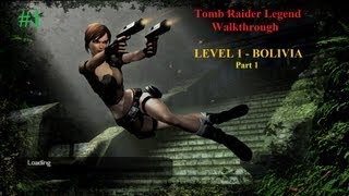 Tomb Raider Legend Complete Walkthrough [100%] - Level 1 - Bolivia - Part 1 [No Commentary] [HD]