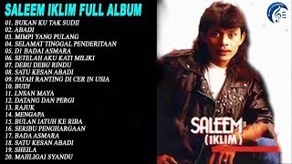 THE BEST OF SALEEM IKLIM FULL ALBUM LAGU MALAYSIA LAMA POPULER,BUKAN KU TAK SUDI ,ABADI ,BUDI BUDI