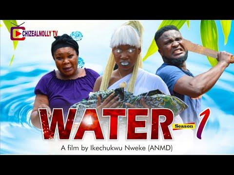 Download WATER SEASON 1 MERCY KENNETH, PHYLDANIELS, Latest Hit Movie in Full HD
