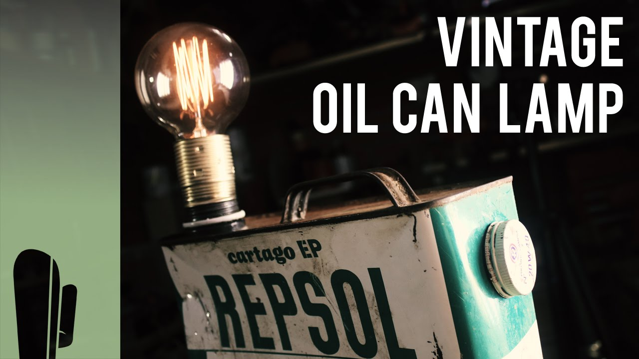 Upcycle a vintage oil can into an industrial lamp w/ Edison bulb ...