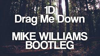 1D - Drag Me Down (Mike Williams Bootleg)
