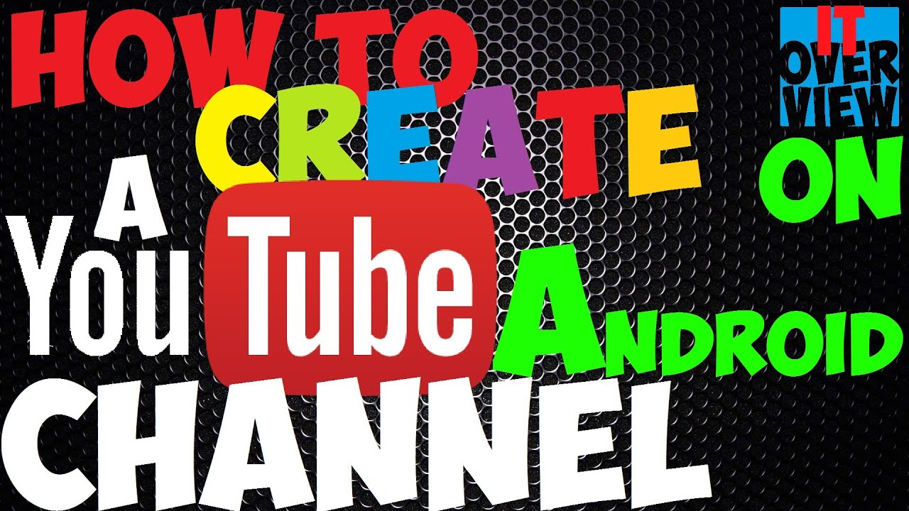 how to create a youtube channel 2016