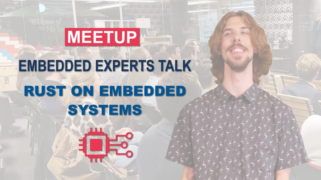 How to use Rust on embedded systems? | Embedded Experts Talk