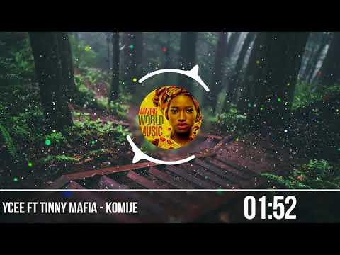 Ycee ft Tinny Mafia  - Komije