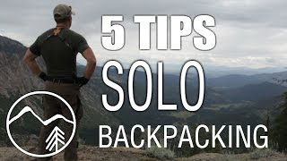 Shop Talk - 5 TIPS FOR SOLO BACKPACKING - Mountain Venture