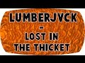 [Hybrid Trap] LUMBERJVCK ft. LVNKY - Lost In The Thicket [60 FPS]