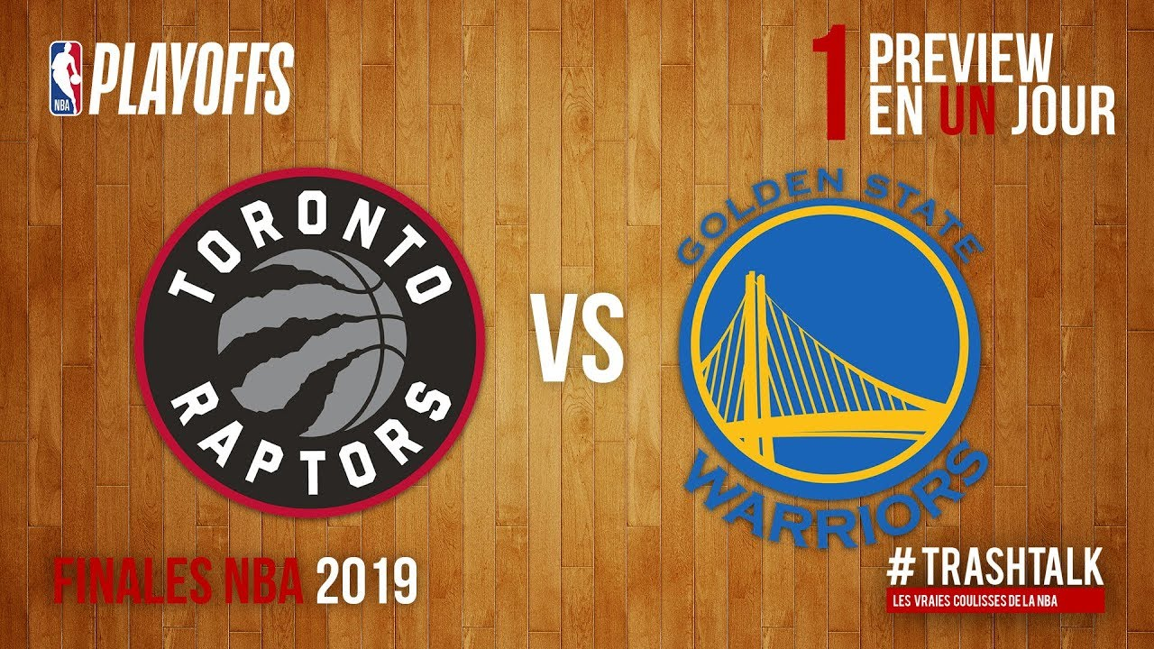 Finales NBA 2019 :  Raptors - Warriors, la preview !