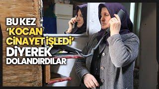 Evli Kadını 'Kocan Cinayet İşledi' Diyerek 45 Bin TL Dolandırdılar