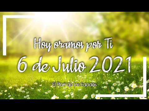 HOY ORAMOS POR TI | JULIO 6 de 2021 |  Oración Devocional | TU AMOR