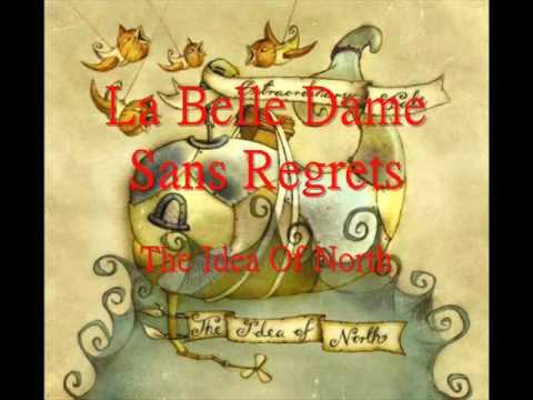 La Belle Dame Sans Regrets (a cappella, The Idea of North)