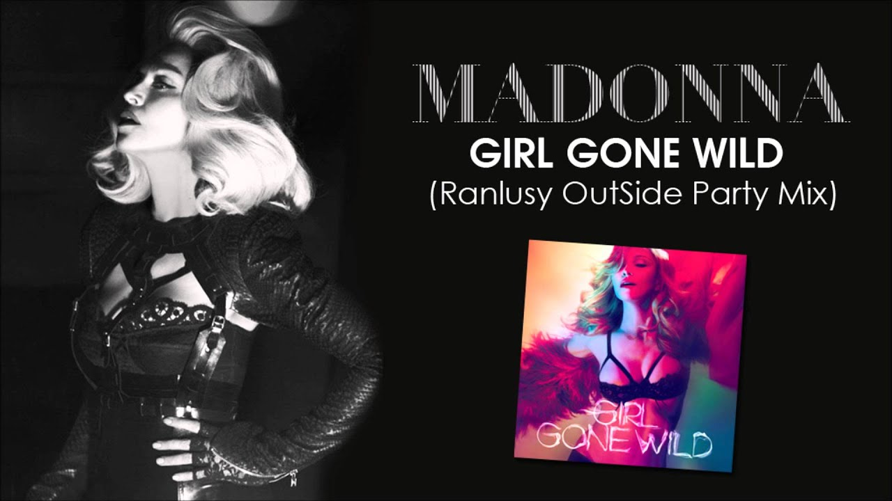 Madonna - Girl Gone Wild Ranlusy Outside Party Mix - Youtube-8610