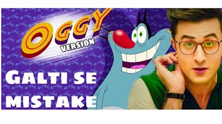 Galti se mistake | Oggy and the cockroaches version | Feat Jack