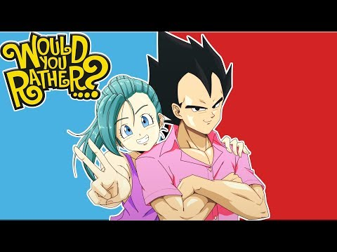 Vegeta And Bra Play Would You Rather?