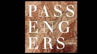Admirers- Passengers (Alternate Mix) [Official Audio] Video