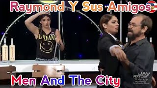 Raymond Y Sus Amigos Men And The City 18-dic-18