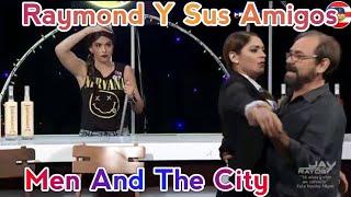 Raymond Y Sus Amigos Men And The City 18 dic 18