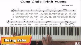 Hướng dẫn đệm Piano: Cung Chúc Trinh Vương - Hoàng Peter