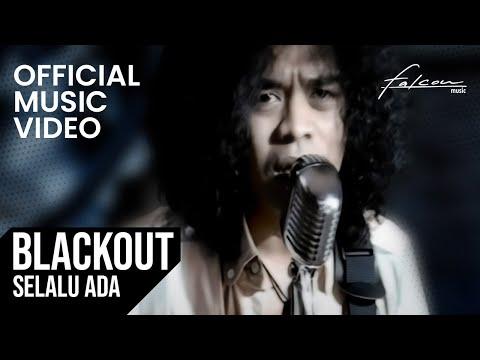 Blackout - Selalu Ada
