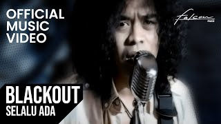 Blackout - Selalu Ada (Official Music Video)