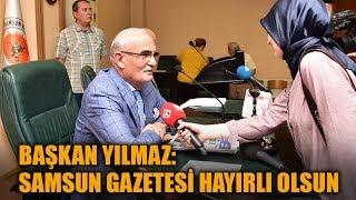 Başkan Yılmaz: Samsun Gazetesi hayırlı olsun!