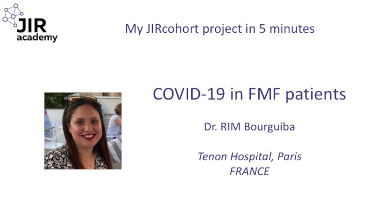 My JIR project in 5 minutes - COVID-19 in FMF patients - Rim Bourguiba