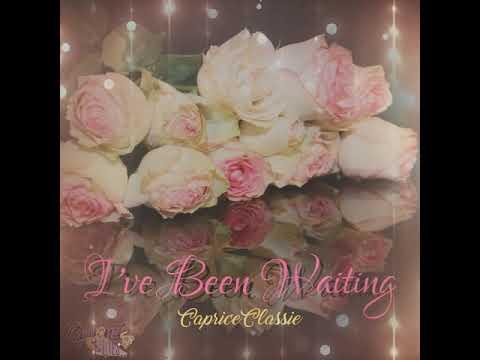 Caprice Classie- I've been waiting (OFFICIAL AUDIO)