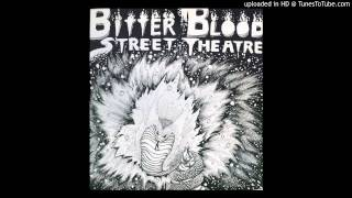 Bitter Blood Street Theatre - Yesterday